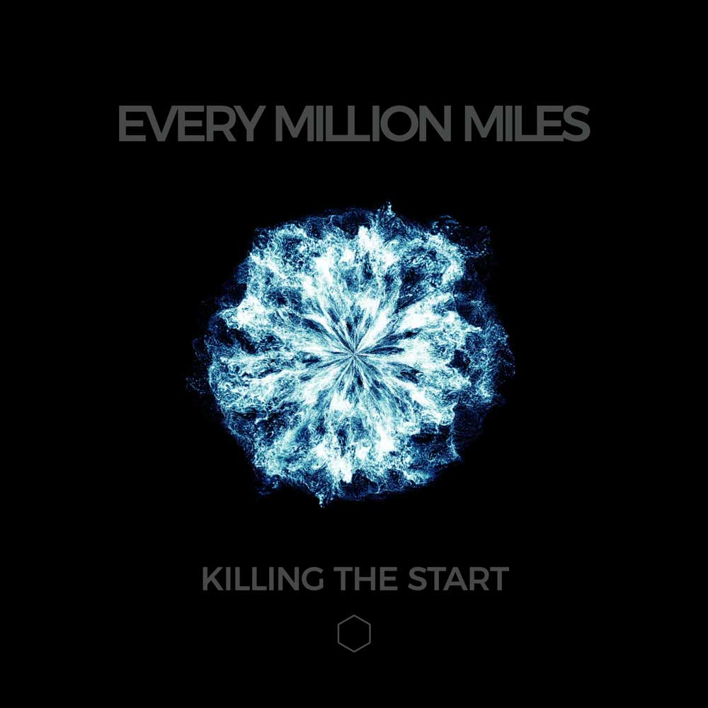 Killing the Start by Every Million Miles
