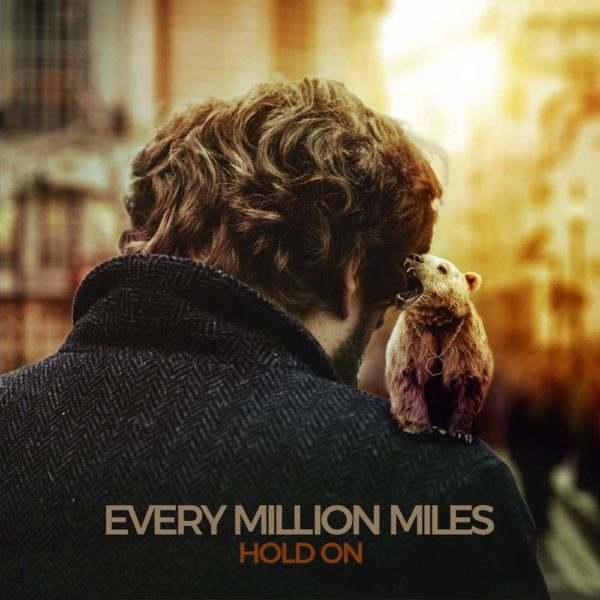 Hold On by Every Million Miles